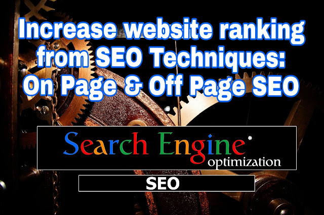 Increase website ranking from SEO Techniques: On Page & Off Page SEO