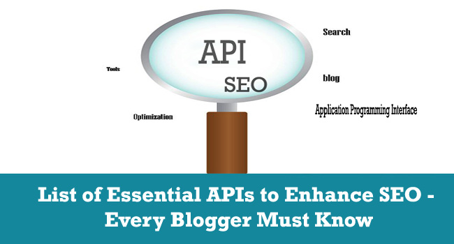 List of Essential APIs to Enhance SEO - Every Blogger Must Know