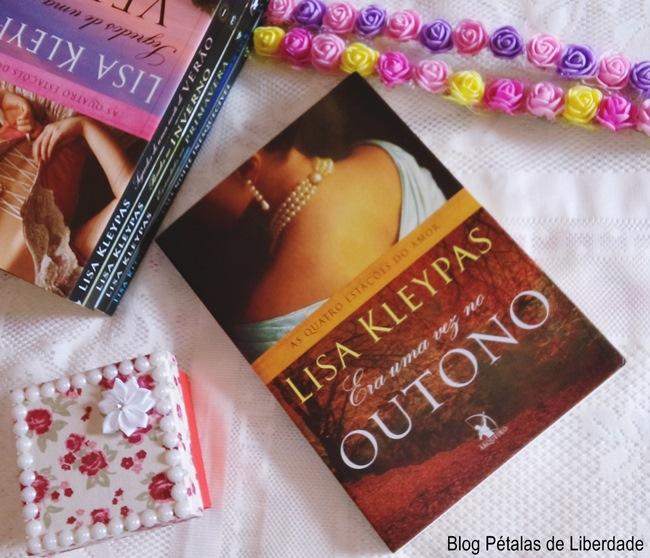 """Resenha: livro """"Era uma vez no outono"""", Lisa Kleypas, Editora Arqueiro, capa, fotos, romance de epoca, as quatro estações do amor, blog literario petalas de liberdade"""