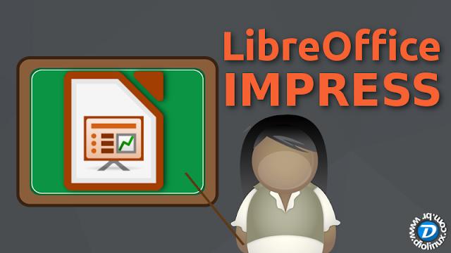 Como usar o LibreOffice Impress