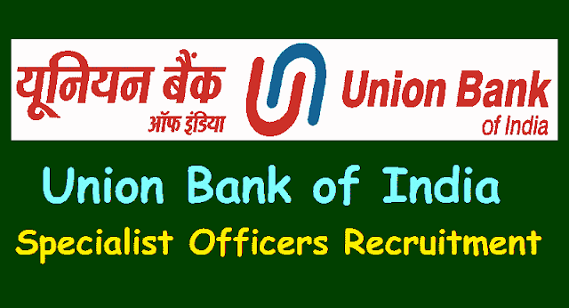 union bank of india forex,treasury specialist officers recruitment 2018,apply online,admit cards,final selection list results,ubi exam date,ubi online application form