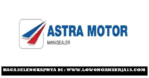Lowongan Kerja Terbaru PT Astra Motor Besar Besaran
