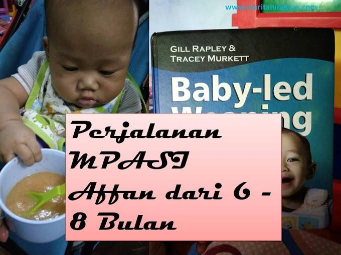 Perjalanan MPASI Affan dari 6 - 8 Bulan