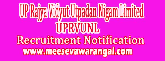 UP Rajya Vidyut Utpadan Nigam Limited UPRVUNL Recruitment Notification 2016