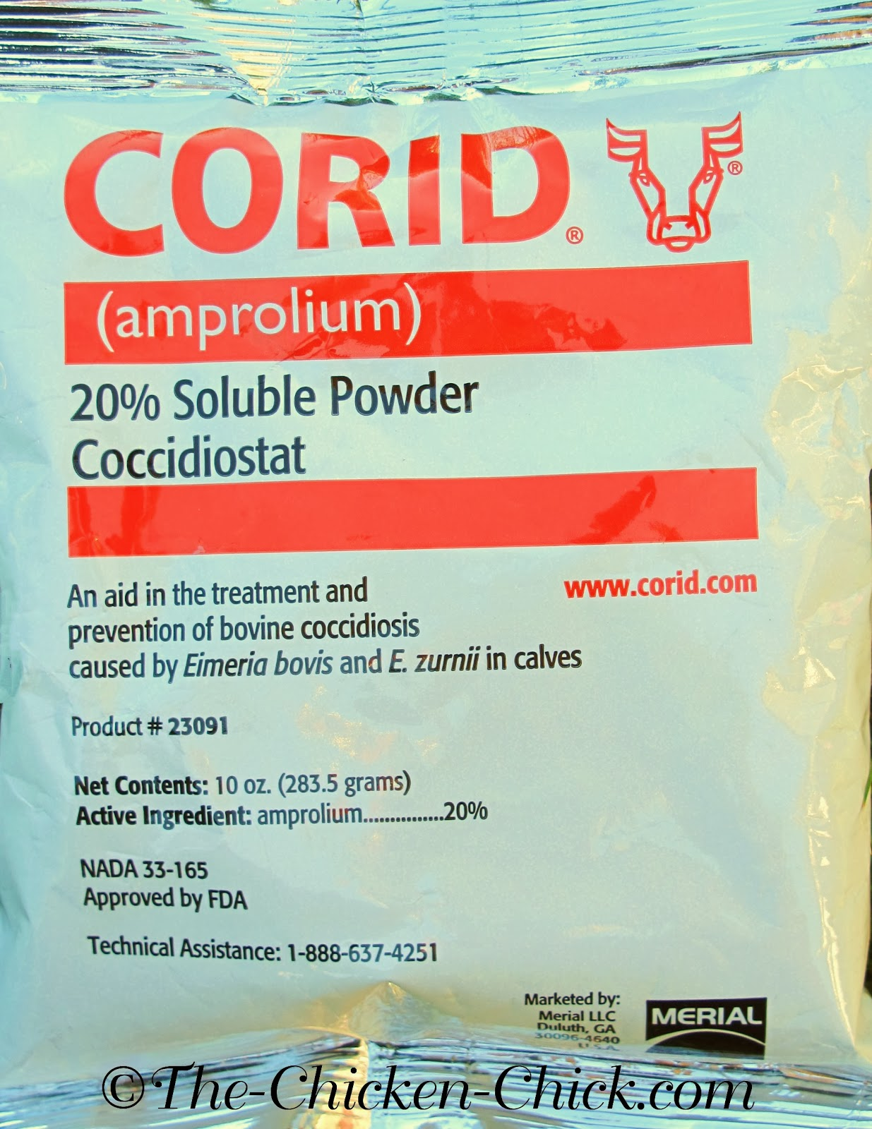 Corid, the name brand for Amprolium, is a commonly used treatment for coccidiosis in chicks and older chickens.