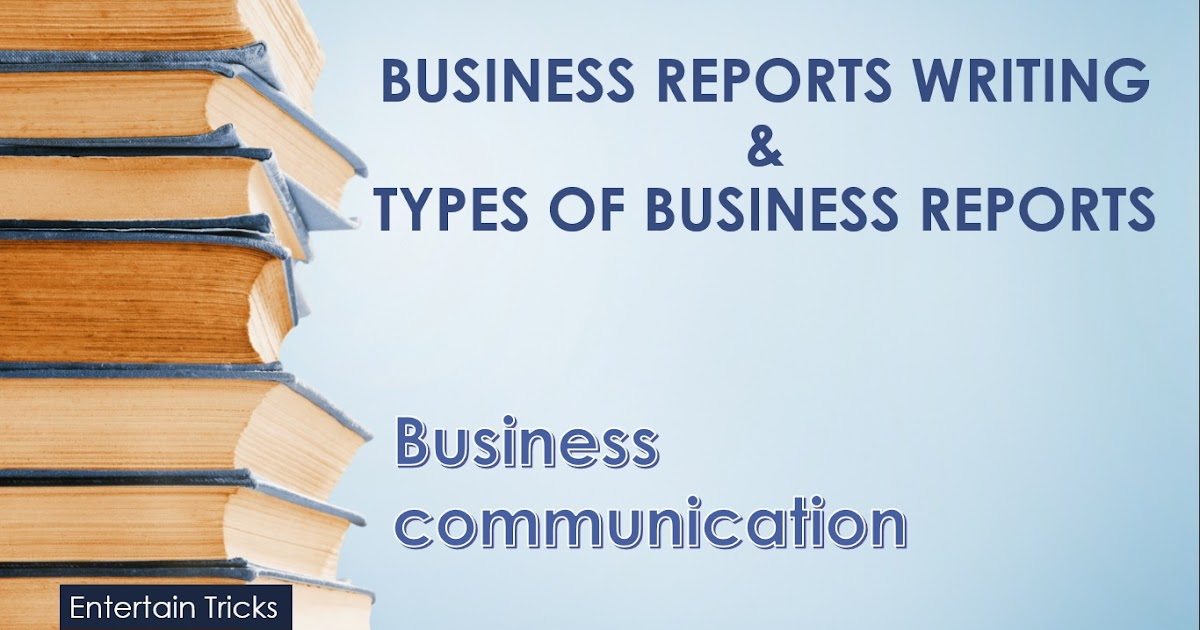 Report Writing and Types of Reports - Lecture No.6 - Business ...