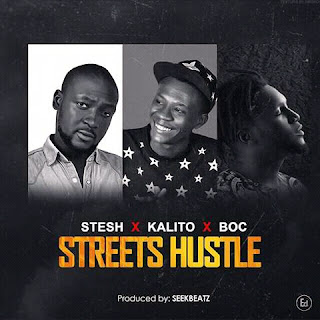MUSIC: KALITO ft BOC & STESH-STREETS HUSTLE.MP3