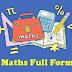 Maths full form in Hindi - मैथ्स क्या होता है?