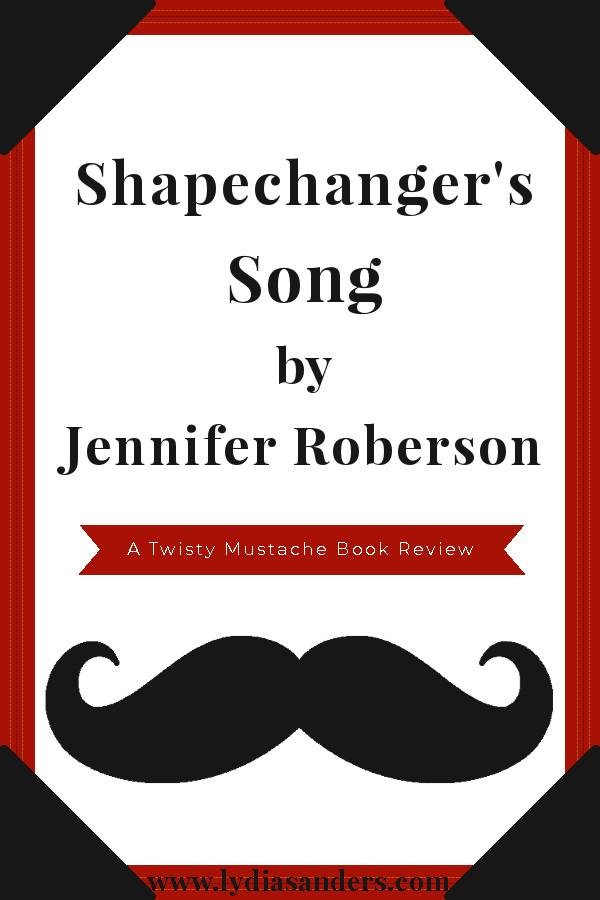 Shapechanger's Song by Jennifer Roberson Twisty Mustache Review | Lydia Sanders #TwistyMustacheReviews