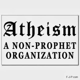 Funny Sign Atheism - a non-prophet organization sign