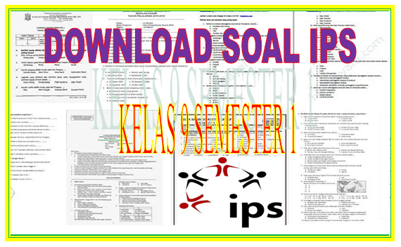 Kumpulan Soal Ulhar IPS Kelas 9 Jenjang SMP Semester 1 Lengkap dan Gratis