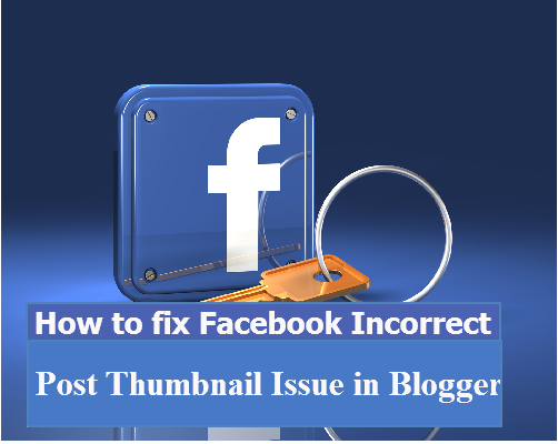 Facebook Incorrect Post Thumbnail Issue in Blogger