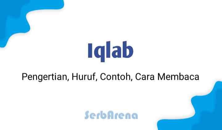 Iqlab : Pengertian, Huruf, Contoh dan Cara Membaca