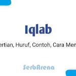 Iqlab : Pengertian, Huruf, Contoh dan Cara Membaca dalam Tajwid