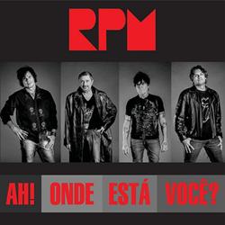 Baixar Música Ah! Onde Está Você? - RPM Mp3