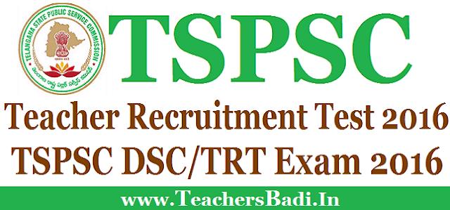TSPSC,Teacher Recruitment Test 2016,DSC TRT Exam 2016