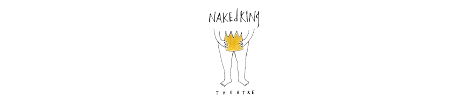 Naked King Theatre ENG