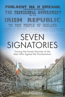 http://irishacademicpress.ie/product/the-seven-signatories-a-genealogical-history-of-the-men-who-signed-the-proclamation-of-the-irish-republic/