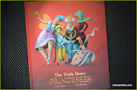The Truly Brave Princesses By Dolores Brown and Illustrated by Sonja Wimmer