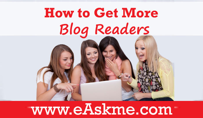 How to Get More Blog Readers and Keep Them in 2019: eAskme