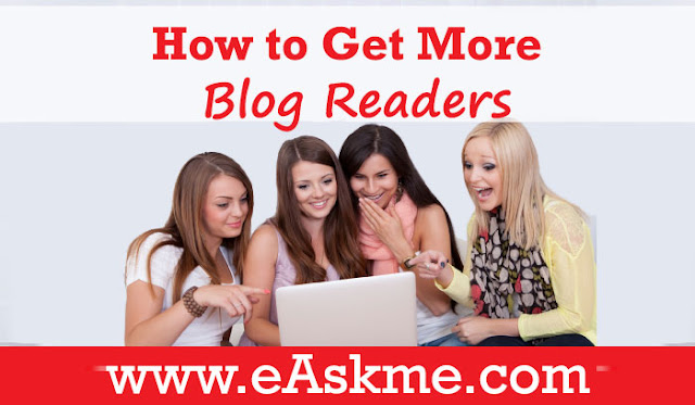 How to Get More Blog Readers and Keep Them in 2021: eAskme