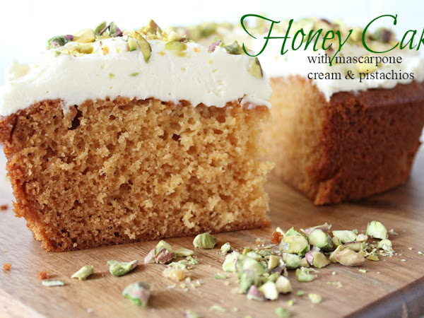 Honey Cake with Mascarpone Cream and Pistachios