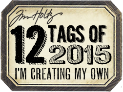 Im creating my own 12 tags of 2015