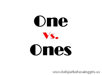 Penggunaan One, Penggunaan Ones, Makna One, Makna Ones, Arti One, Arti Ones, Substitute Words, Kata Pengganti.