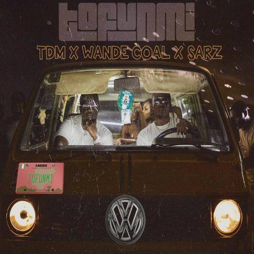 [Music] Wande Coal x Sarz x TDM – Tofunmi