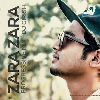 Zara Zara (RHTDM) Progressive mix - DJ Girish