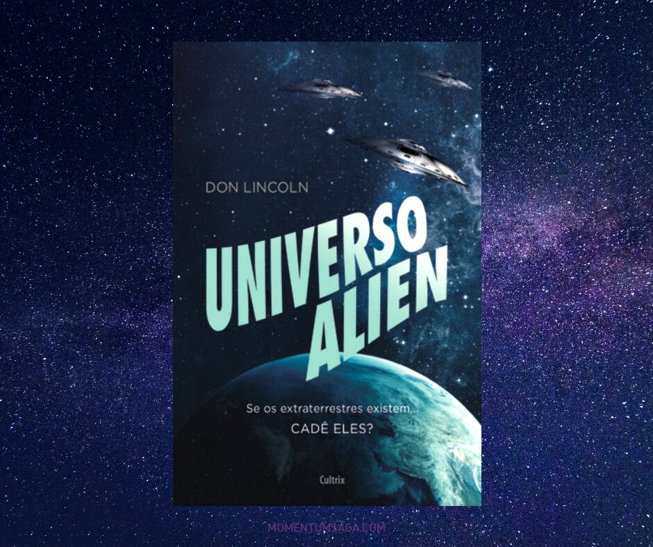 Resenha: Universo Alien, de Don Lincoln