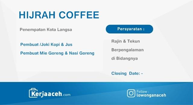 Lowongan Kerja Aceh Terbaru 2019  Karyawan di  HIJRAH COFFEE LANGSA