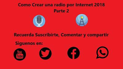 Como crear una radio por internet 2018 | parte 2
