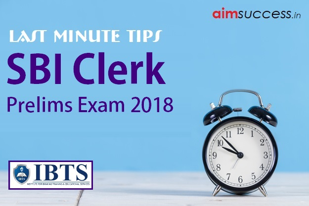 Last Minute Tips For SBI Clerk Prelims Exam 2018