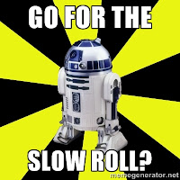 Star Wars R2D2: Go for the slow roll?