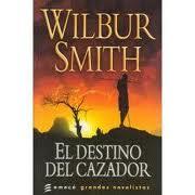El Destino del cazador – Wilbur Smith [ AudioLibro ]