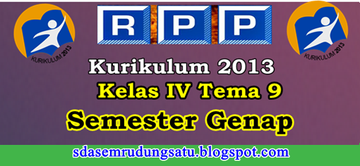 RPP Kelas 4 SD/MI Tema 9 K13 Edisi Revisi Semester 2