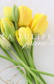 https://www.wattpad.com/story/37458464-la-tulipe-jaune