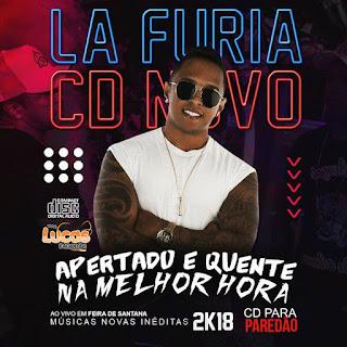 LA FÚRIA - CD APERTADO E QUENTE NA MELHOR HORA - 2018 [MÚSICAS NOVAS]
