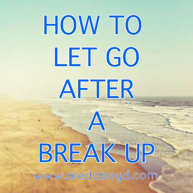 How to Let Go After a Break Up