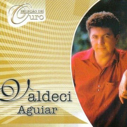 AGUIAR DE BAIXAR VALDECI OURO CD SELEO