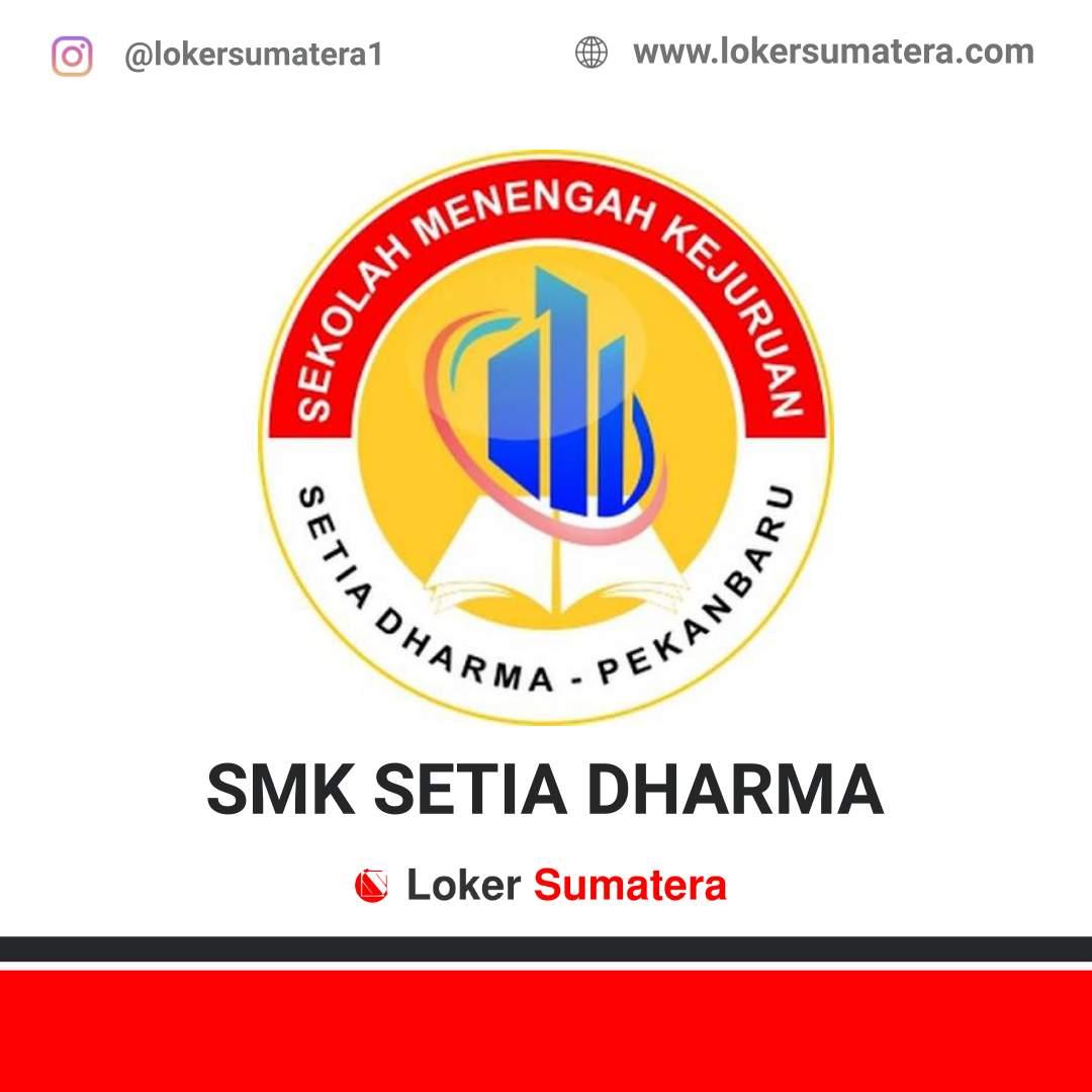 Lowongan Kerja Pekanbaru: SMK Setia Dharma Juni 2020