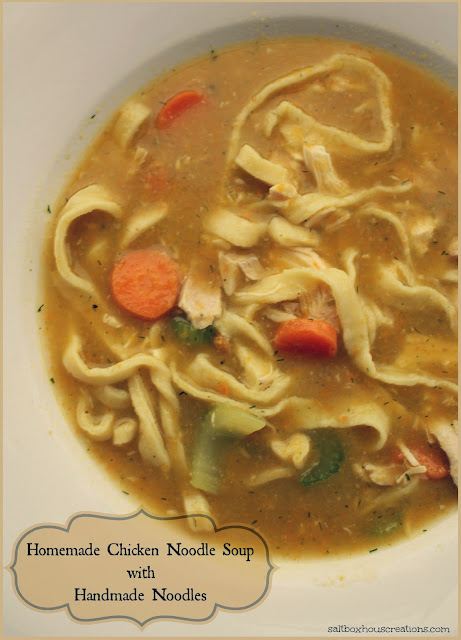 Saltbox House: Chicken Noodle Soup from Scratch with Handmade Pasta Noodles