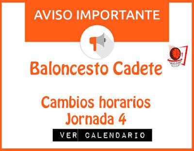 BALONCESTO CADETE: Cambios Horarios Jornada 4
