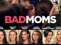 Film Comedy: Bad Moms (2016) Film Subtitle Indonesia Full Movie Gratis