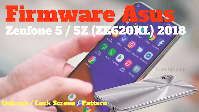 Firmware Asus Zenfone 5/5Z (ZE620KL) 2018 - TUSERHP