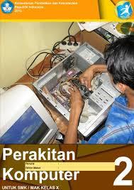 Download  Buku Paket Perakitan Komputer Semester 2 SMK Kelas X Kurikulum 2013 .PDF - Cerpen45