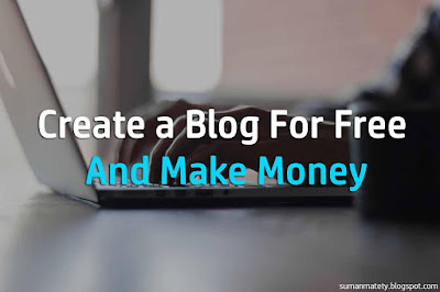how to create a blog for free and make money,create a blog google,free blog maker