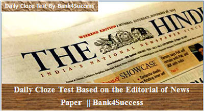 Daily Cloze Test Based on The Hindu Editorial for Upcoming Bank Exam