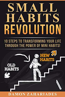 Small Habits Revolution - a life-changing action guide by Damon Zahariades
